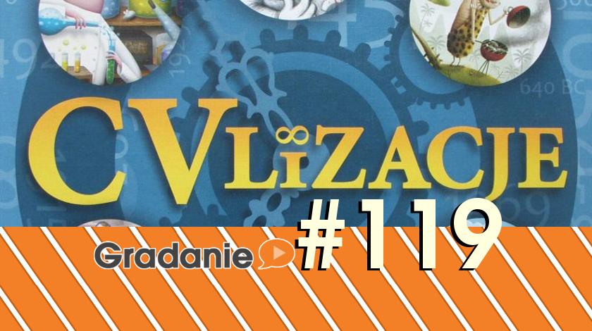 Gradanie #119 – CVlizacje