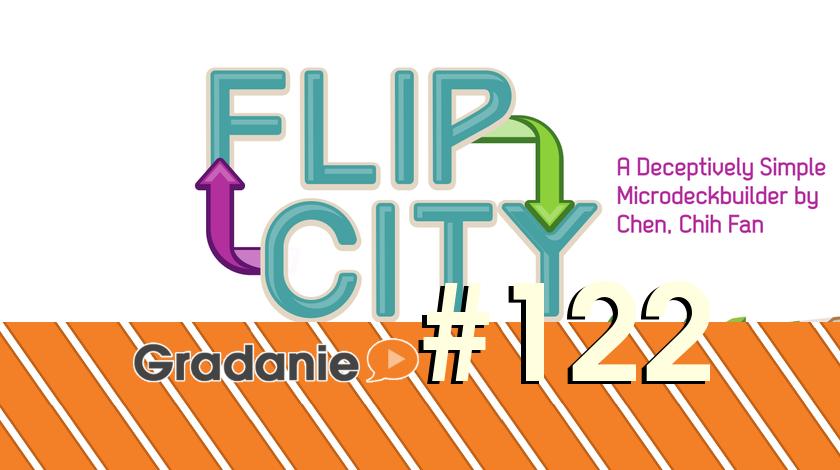 Gradanie #122 – Flip City