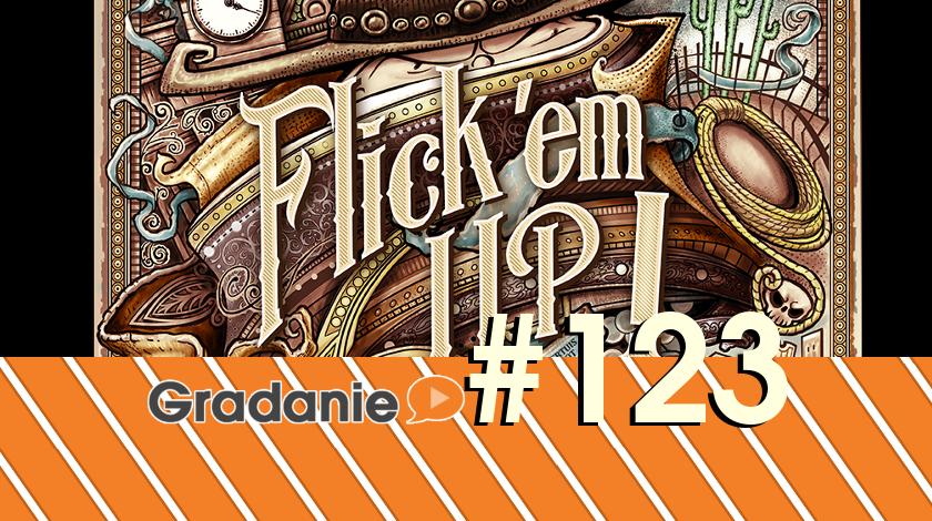 Gradanie #123 – Flick 'em Up!
