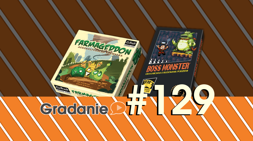 Farmageddon, Boss Monster – Gradanie #129