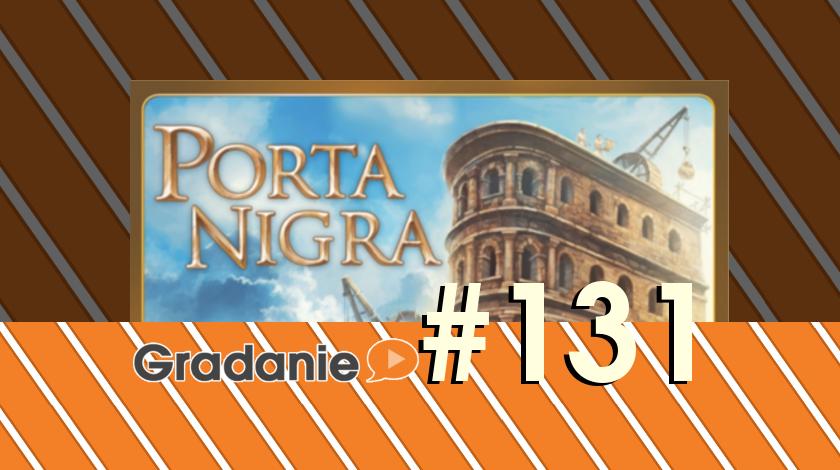 Porta Nigra – Gradanie #131