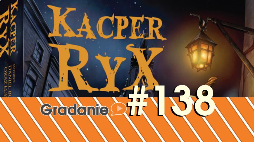 Kacper Ryx i Król Żebraków – Gradanie #138