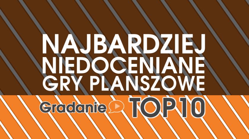 Gradanie TOP10 – Najbardziej niedoceniane gry planszowe