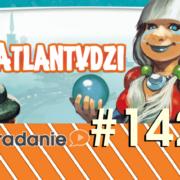 #142 - Atlantydzi s