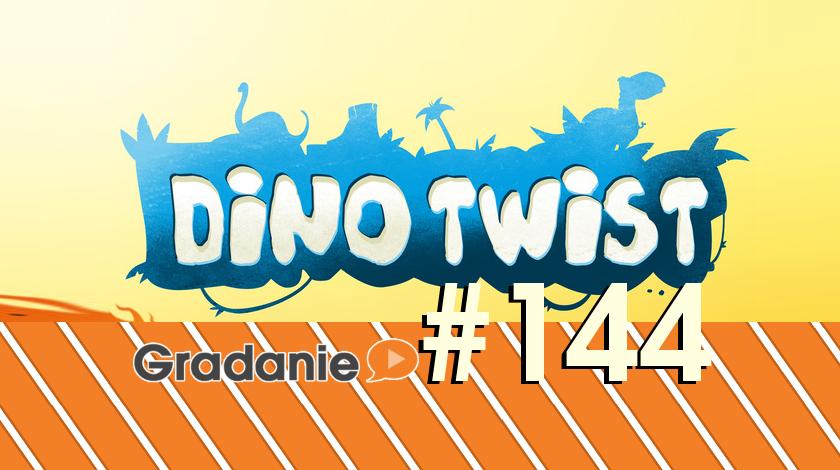 Dino Twist – Gradanie #144