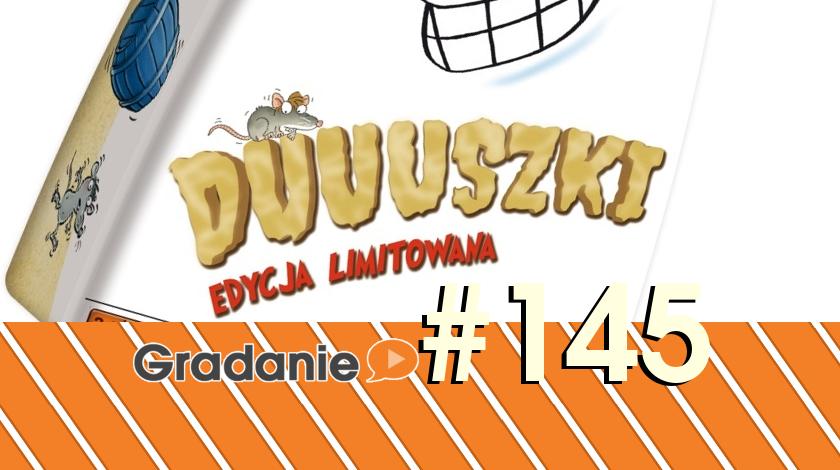 Duuuszki. Edycja limitowana – Gradanie #145