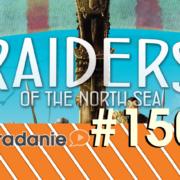 #150 - Raiders of the North Sea s