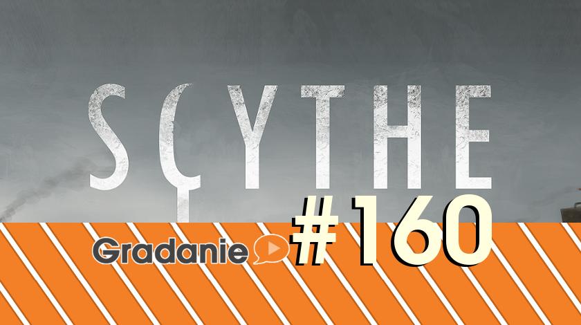 Scythe – Gradanie #160