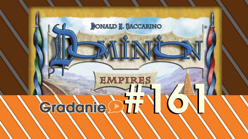 Dominion Imperium / Empires – Gradanie #161