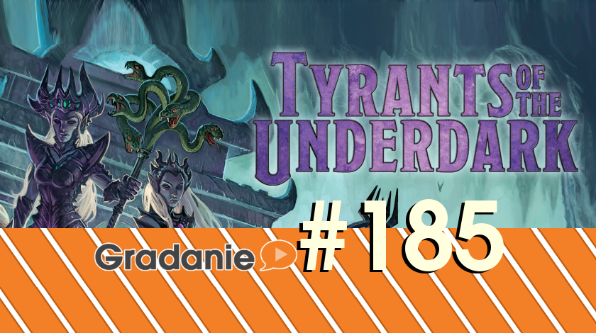 Tyrants of the Underdark – Gradanie #185