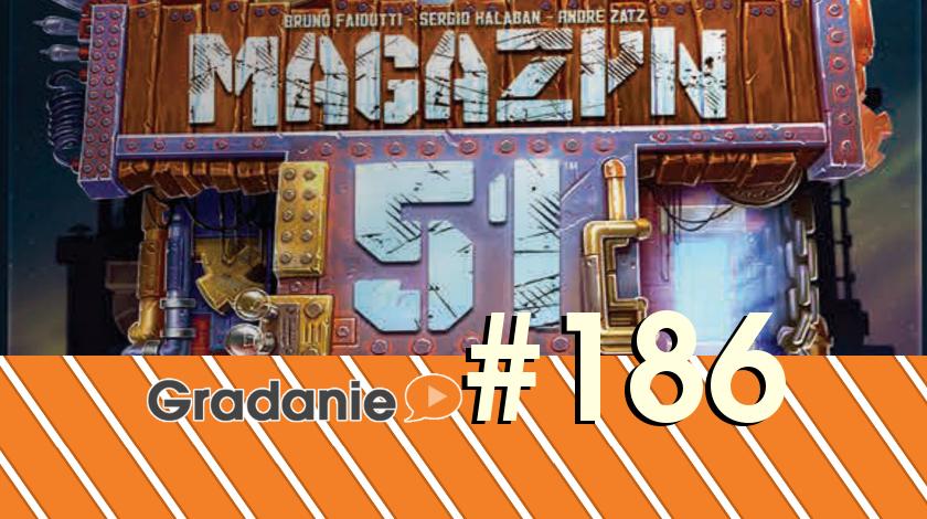 Magazyn 51 – Gradanie #186