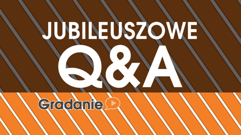 Jubileuszowe Q&A Gradania