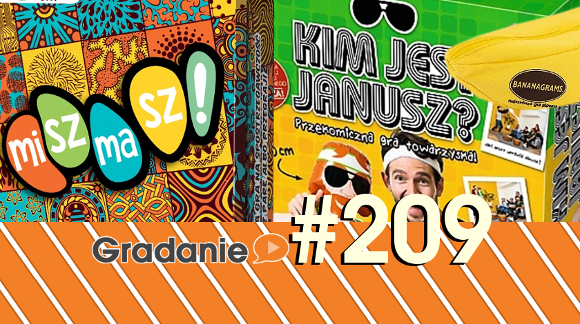 Bananagrams, Kim jest Janusz?, Miszmasz! – Gradanie #209