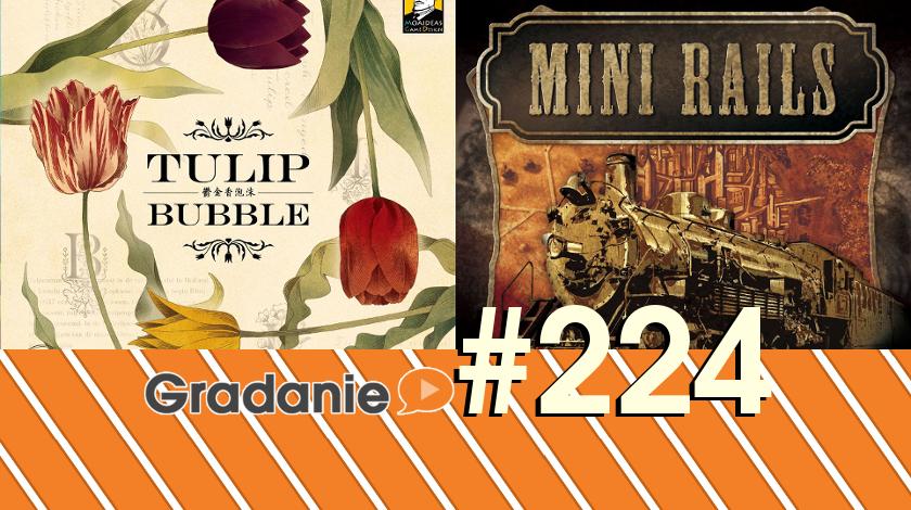 Mini Rails / Tulip Bubble – Gradanie #224