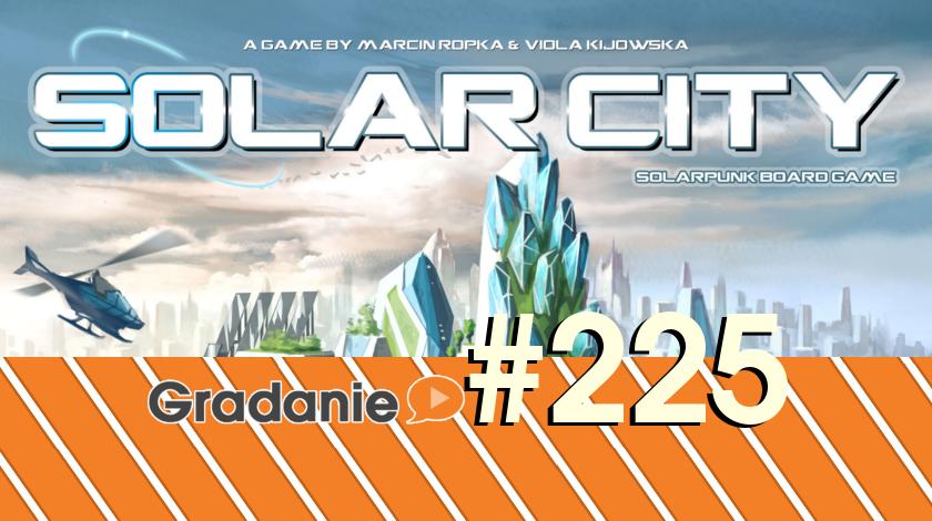 Solar City – Gradanie #225