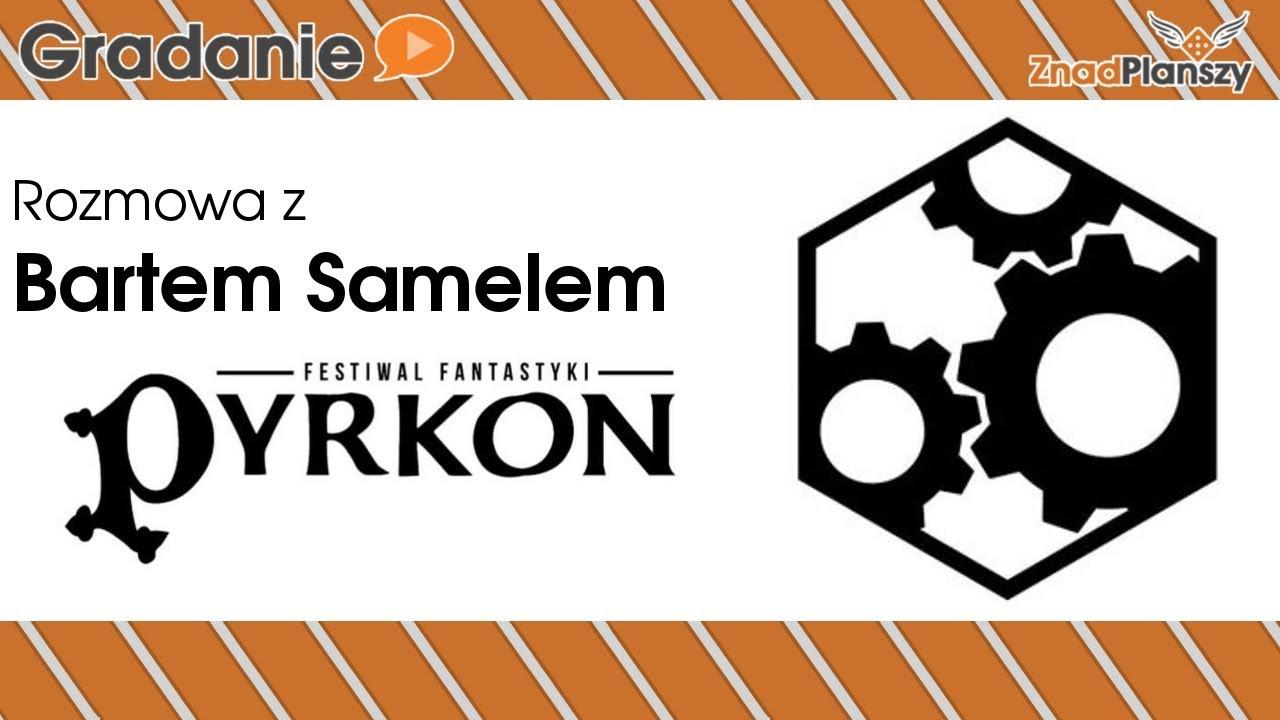 Rozmowa z Bartem Samelem – Pyrkon 2018