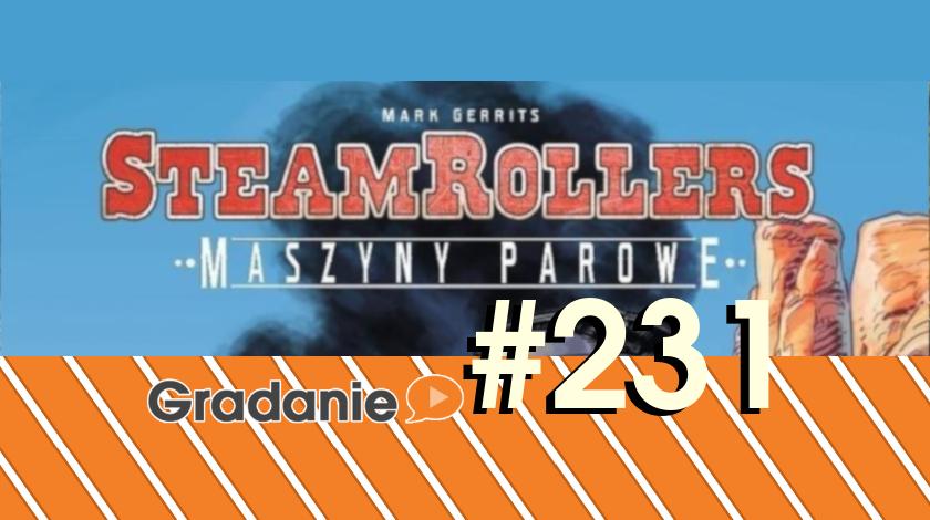 SteamRollers: Maszyny Parowe – Gradanie #231