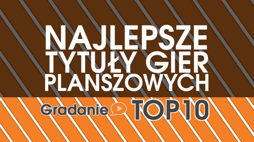 Najlepsze tytuły gier planszowych – Gradanie TOP10
