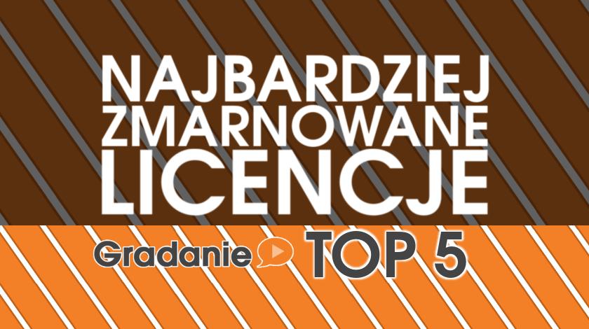Najbardziej zmarnowane licencje – Gradanie TOP5