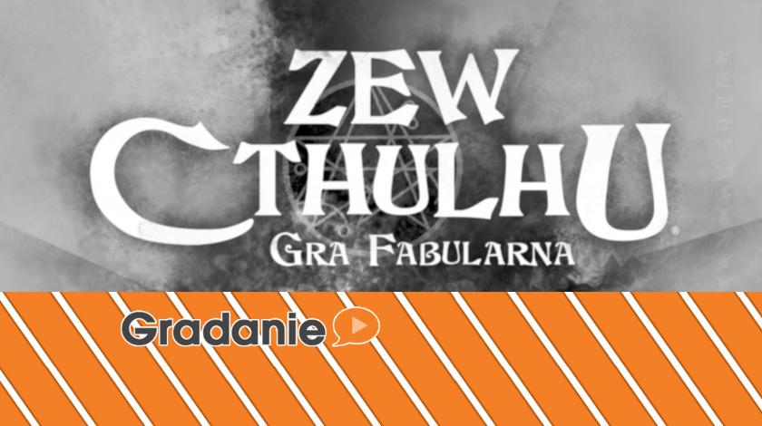 Zew Cthulhu, nie-recenzja – Gradanie RPG?