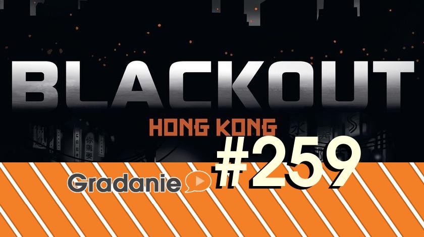 Blackout: Hong Kong – Gradanie #259