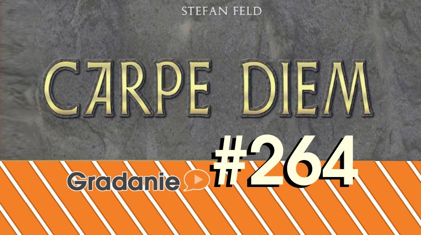 Carpe Diem – Gradanie #264