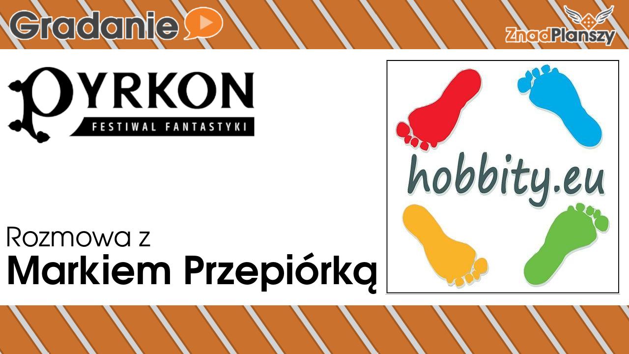 Rozmowa z Markiem Przepiórką – Hobbity.eu – Pyrkon 2019
