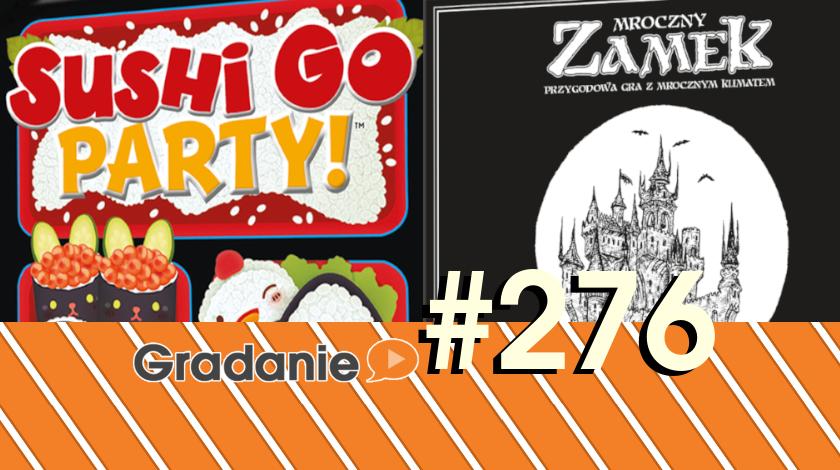 Sushi Go Party! / Mroczny Zamek – Gradanie #276