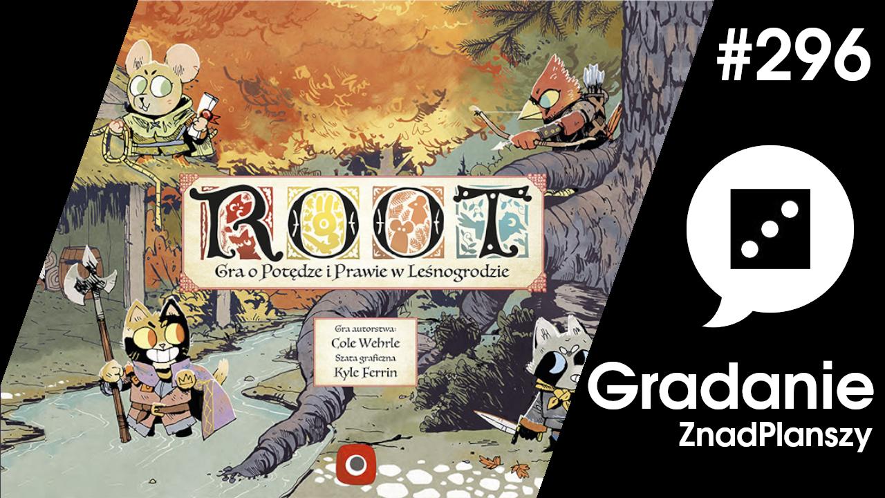 Root – Gradanie #296