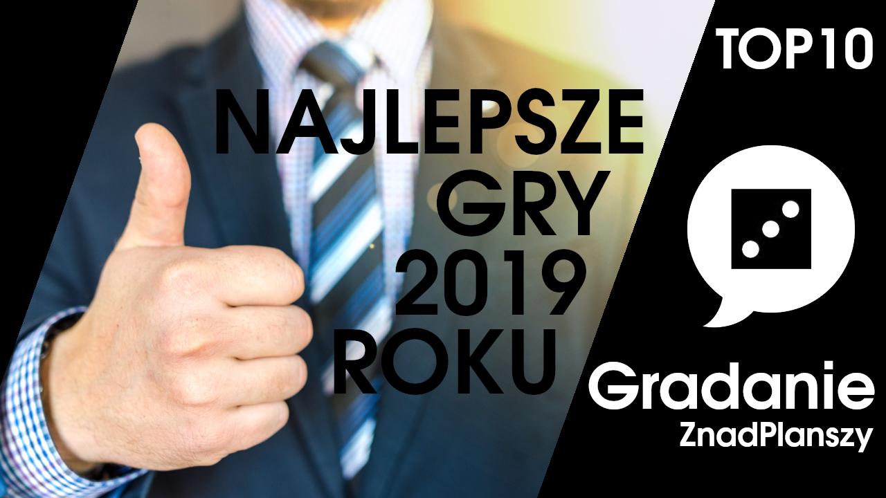 Najlepszy gry 2019 roku – Gradanie TOP10