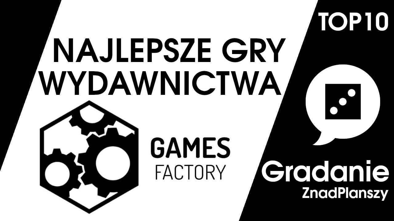 TOP 10 najlepszych gier wydawnictwa Games Factory – Gradanie
