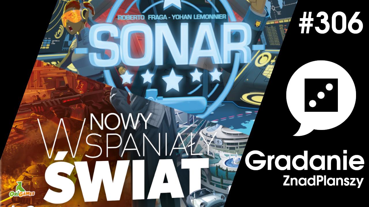 Nowy Wspaniały Świat / Sonar – Gradanie #306