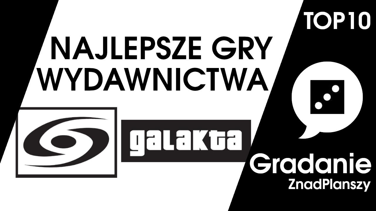 TOP 10 najlepszych gier wydawnictwa Galakta – Gradanie