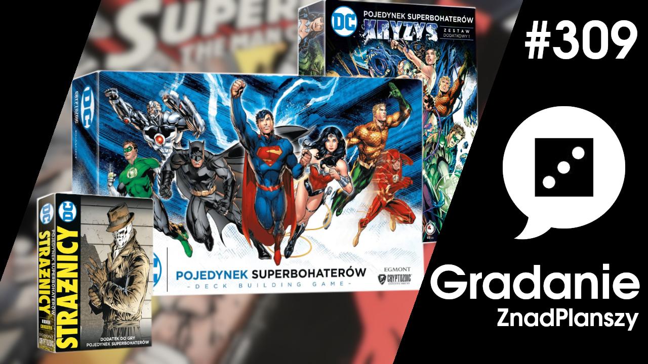 Pojedynek Superbohaterów DC + Kryzys + Strażnicy – Gradanie #309