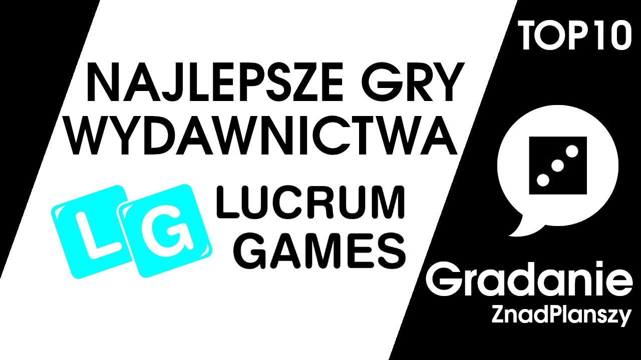TOP 10 najlepszych gier wydawnictwa Lucrum Games- Gradanie