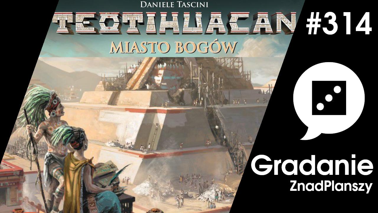 Teotihuacan: Miasto Bogów – Gradanie #314