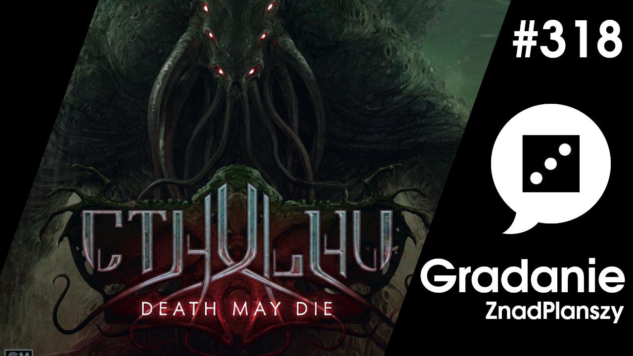 Cthulhu: Death May Die – Gradanie #318