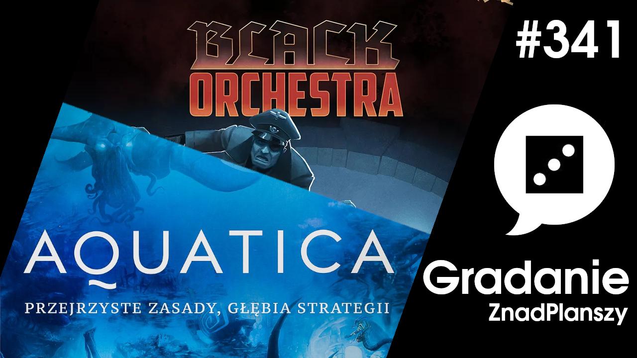 Aquatica / Black Orchestra – Gradanie #341
