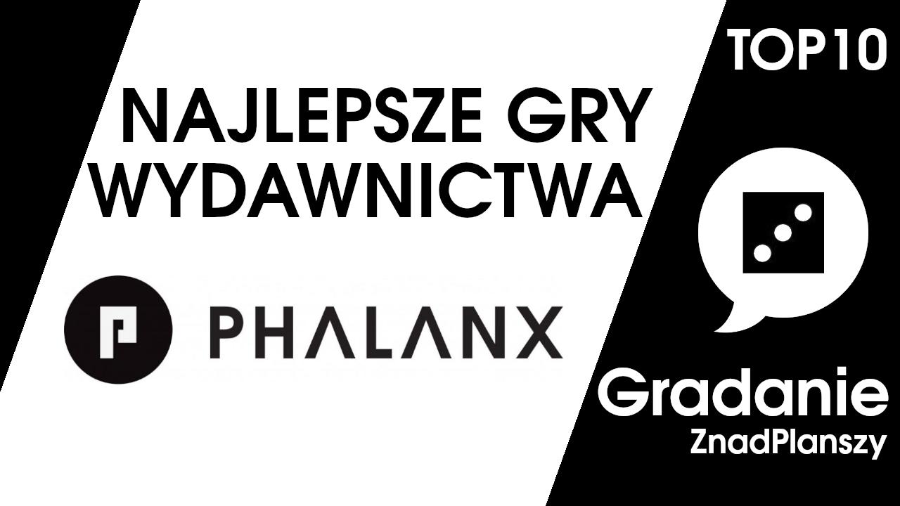 TOP 10 najlepszych gier wydawnictwa Phalanx – Gradanie