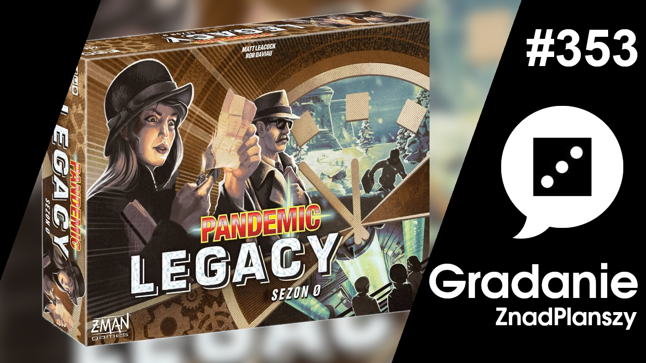 Pandemic Legacy – Sezon 0 – Gradanie #353