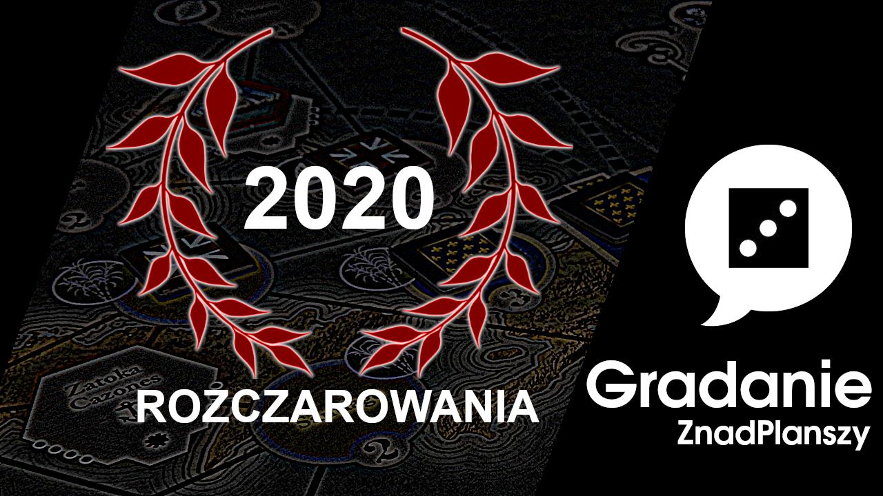 Największe rozczarowania 2020 roku – Gradanie (prawie) Top 10