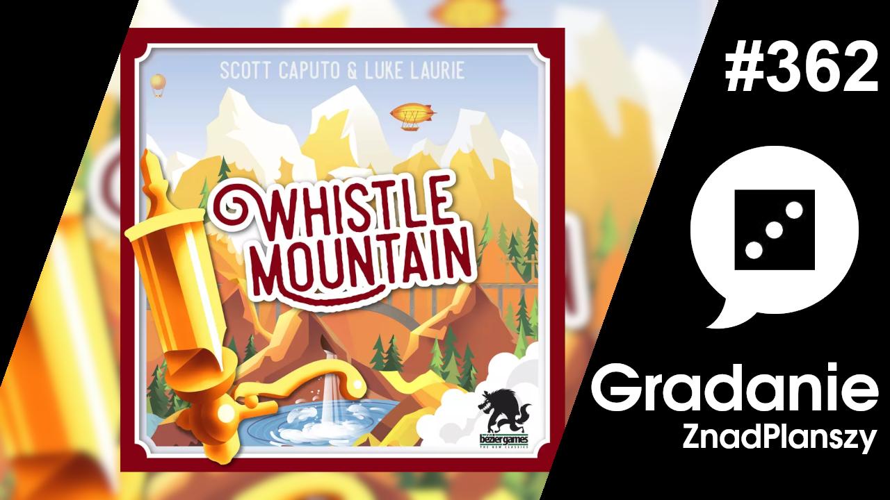 Whistle Mountain – Gradanie #362